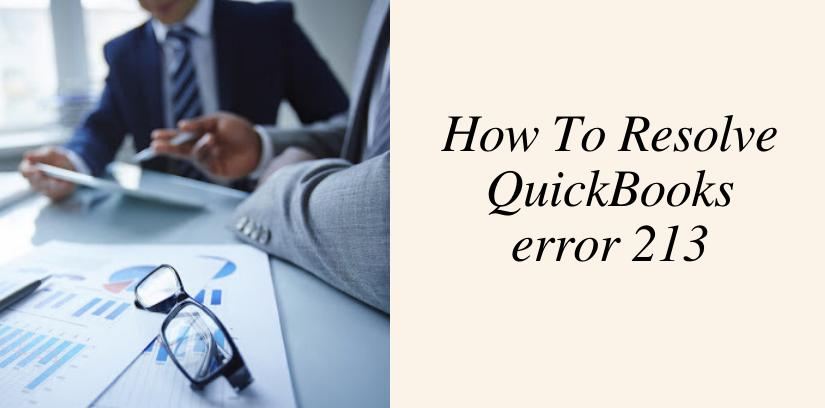 How To Resolve QuickBooks error 213