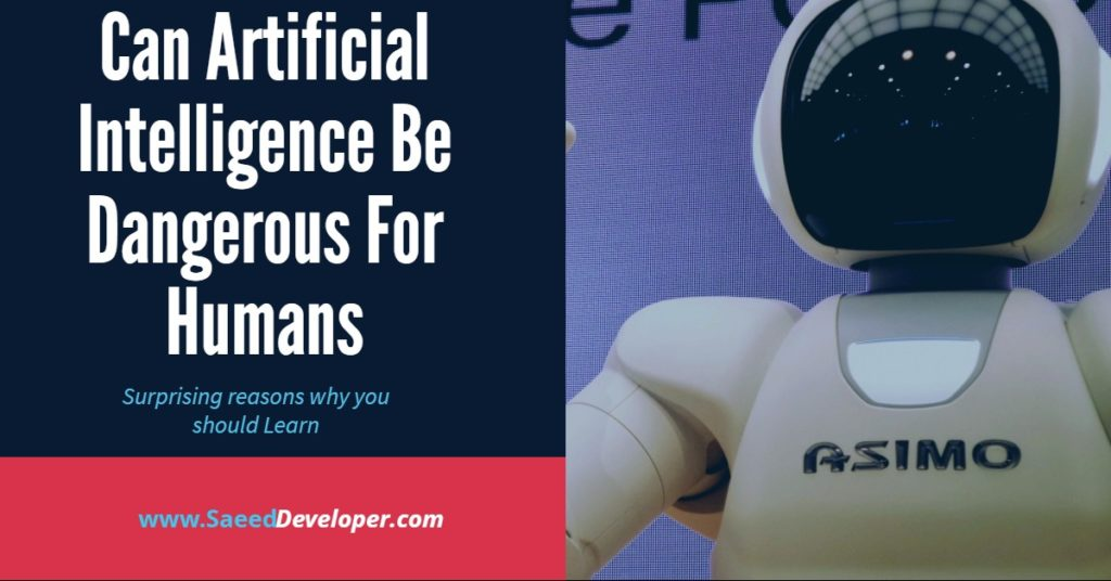 Can Artificial Intelligence Be Dangerous For Humans