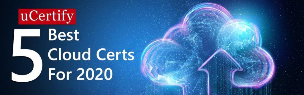 5 Best Cloud Certs For 2020